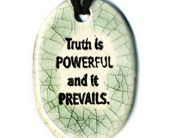 Truth is Powerful and it Prevails Ceramic Necklace in Crackle