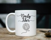 Daily Fiber Coffee Mug | Ceramic Coffee Mug | Gift for Coffee Drinker | Coffee Mugs with Saying | Sublimation Mug | Yarn | Knitter