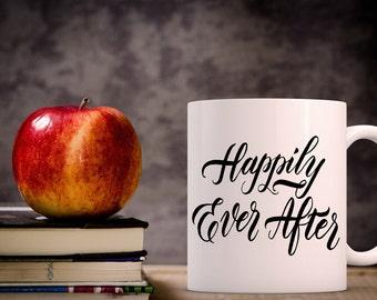 Happily Ever After Coffee Mug | Gift for Coffee Lover | Unique Coffee Mug | Quote Mug | Coffee Mugs with Sayings | Mug for Wedding Couple