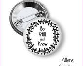 Be Still and Know Pinback Button