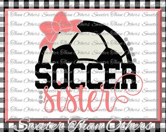 Soccer Sister SVG love htv T shirt Design Vinyl  (SVG and DXF Files) Mtc, Scal, Soccer Cut file, Silhouette, Cameo, Cricut, Instant Download