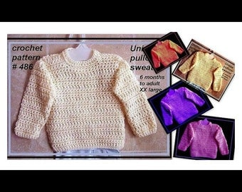 CROCHET PATTERN- Unisex Pullover Sweater,  clothing, baby, toddler, children, teens, adults, number 486
