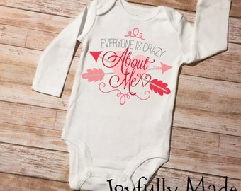 Everyone is Crazy About Me Onesie or T Shirt - Valentine's Day Shirt - Girls Valentine's Day Tee