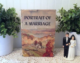 vintage Portrait of a Marriage, Pearl S. Buck HC DJ (c) 1941,1945 edition, illustrations by Charles Hargens. A classic with universal appeal