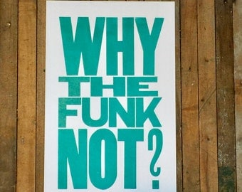 Why the Funk Not Teal Letterpress Sign, Motivational Poster Inspirational Wall Art Typography Big Bold Letter 11x17 Print
