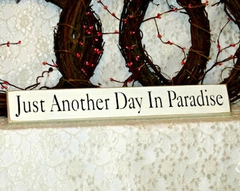 Primitive Country Sign - Just Another Day In Paradise - Painted Wood Sign, Wall Decor, Beach Sign, Beach Decor, Summer Decor