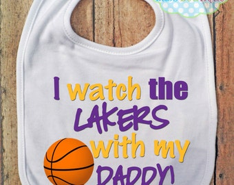 I Watch the Lakers with my Daddy Bib - Los Angeles Lakers Basketball - Baby Fan Gear