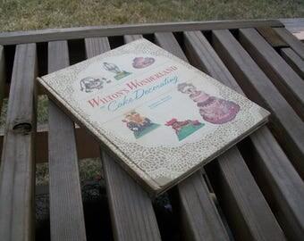 Vintage Book Wilton's Wonderland of Cake Decorating 1960 McKinley Wilton Norman Wilton