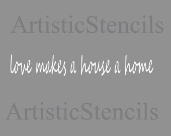 STENCIL love makes a house a home  10x1.5
