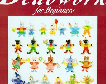 Basic Beadwork for Beginners Book  Mermaids, Dolls, Bears, Bunnies, Christmas, Clowns, Wizard Of Oz and more