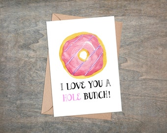 Love you card, Donut card, funny card, stationary, Mothers day, Fathers day, special someone, handwritten note.