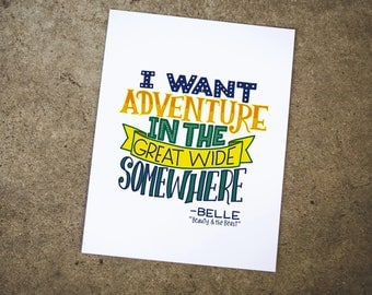 Beauty And The Beast Quote, Belle, I want adventure in the Great Wide Somewhere, quote print, hand lettered, printable, Disney Quote, summer