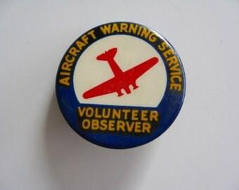"WWll Original Aircraft Warning Service Volunteer Observer Pinback  Button 1 1/4"""
