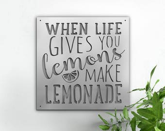 When life gives you lemons metal quote sign