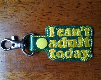 I Can't Adult Today Sparkle Vinyl Key Fob with Snap Tab