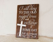 I will cling to the Old Rugged Cross Wood Sign - 11 x 17 - Old Rugged Cross - Christian Sign - Ready to Ship