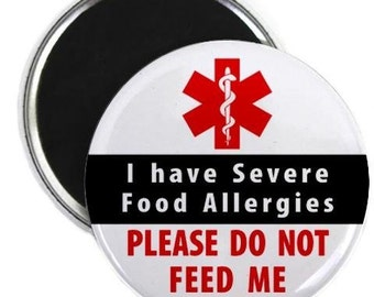 I Have Severe Food Allergies Please Do Not Feed Me Medical Alert Fridge Magnet (Choose Size)