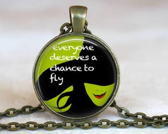 Wicked Inspired..Everyone Deserves A Chance To Fly..Glass Pendant, Necklace or Key Ring