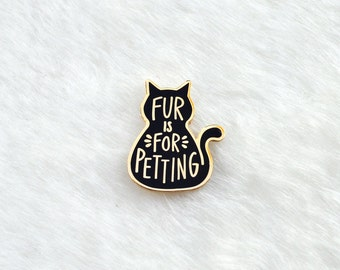 Black Cat Enamel Pin Fur is for Petting Gifts under 10 Lapel Pin