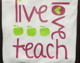 Teacher Live, Love, Teach Shirts