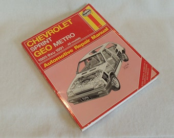 Haynes Chevrolet Sprint and Geo Metro Auto Repair Manual.. 1985 through 1991