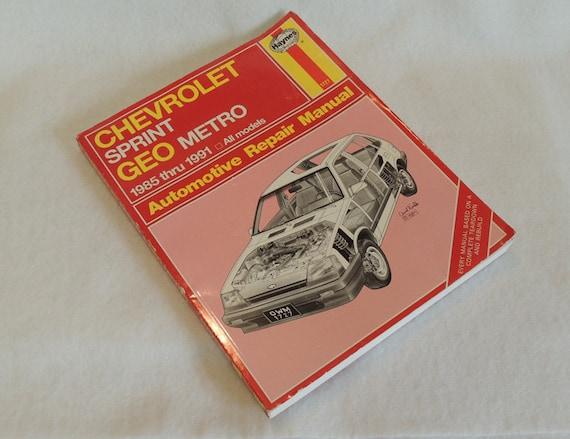 Haynes Chevrolet Sprint and Geo Metro Auto Repair Manual.. 1985 through 1991