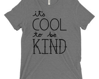 It's Cool To Be Kind Tshirt