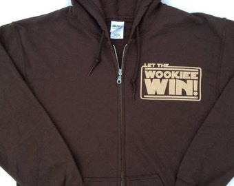 NEW Let the Wookiee Win ZIP HOODIE - Grateful Dead, Phish, Jerry Garcia, Furthur, 420, lsd, festival, gdf, wook
