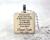 Custom In Memory Necklace - If Tears Could Build A Stairway Poem Wood Tile Memorial Jewelry Personalized Name Charm