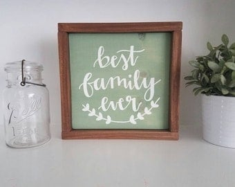Best famiy ever sign - rustic famliy sign- family - farmhouse decor