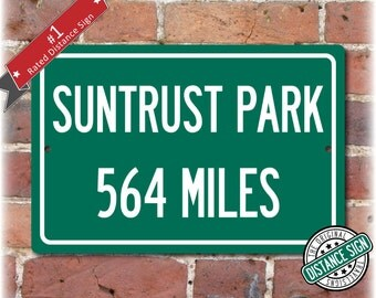 Personalized Highway Distance Sign To: SunTrust Park, Home of the Atlanta Braves
