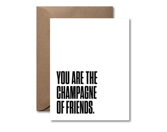 You Are the Champagne of Friends  |  Letterpress Friendship Card