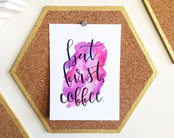 But First, Coffee Hand Lettered Print 5x7, Matted to fit into an 8x10 frame, watercolor