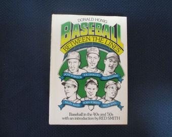 Baseball between the lines: Baseball in the '40s and '50s as told by the men who played it by Donald Honig 1976 Hardcover