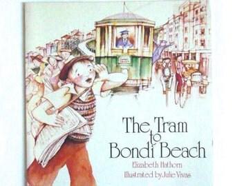 The Tram To Bondi Beach by Elizabeth Hathorn Illustrated by Julie Vivas