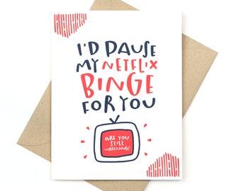 funny love card - friendship card - netflix binge