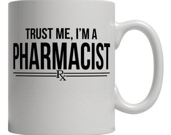 Trust Me I'm A Pharmacist Coffee Mug Funny Pharmacy Humor Gag Novelty Joke Makes A Great Gift