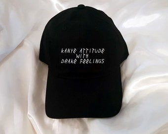 Kanye attitude with Drake feelings Baseball Hat