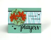 Tiger Lily Prayers, thinking of you, sympathy card, floral card, condolences