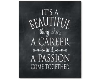 It's a beautiful thing when a career and a passion come together Typography Wall Art - Word Art Print - Graduation Gift Wall Decor
