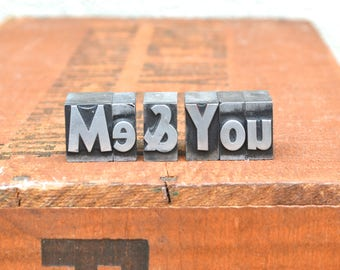 Ships Free - Me & You - Vintage letterpress metal type collection - anniversary gift, love, gift for girlfriend, gift for boyfriend TS1018
