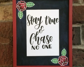 Framed Art, Hand-lettered Quote Stay True & Chase No One