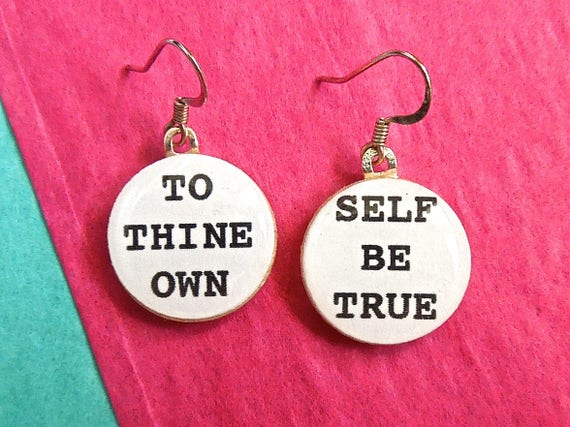 To thine own self be true, Shakespeare earrings, shakespeare jewelry, literature earrings, literature jewelry, hamlet earrings, hamlet