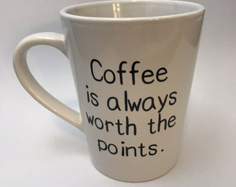 Coffee is Worth the Points Weight Watchers 14 oz Mug