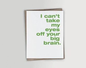 Funny Valentine Card, Funny Birthday Card, Funny Romantic Card - Big Brain