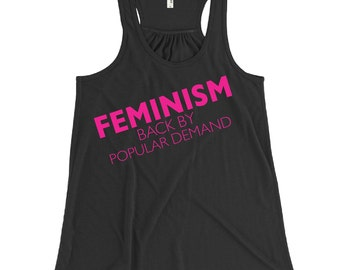 Feminism Back By Popular Demand Tank. Yoga Shirt. Gift for Women. Unique Gift.