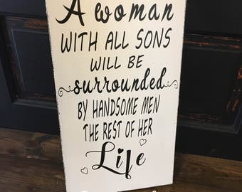 A woman with all sons will be surrounded by handsome men all her life, sign