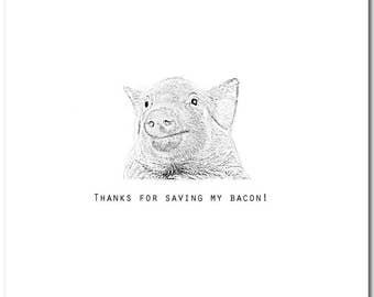 Thanks for Saving My Bacon Card, Pig Card, Thank You, Blank Inside, Animal Card, Friendship