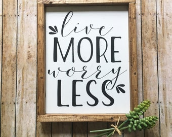 Live More Worry Less | Positive Decor | Inspiring Quote | Inspiring Home Decor | Live More Worry Less Wood Sign