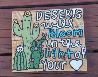 Desert Bloom Wall Decor, Deserts Will Bloom In The Light Of Your Love, Cactus Wood Pallet Sign, Cactus Decor
